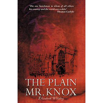 Plain Mr. Knox by Whitley Elizabeth - Elizabeth Whitley - 97818579268