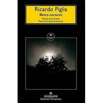 Blanco Nocturno by Ricardo Piglia - 9788433977816 Book