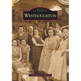 Westhoughton by Ken Beevers - 9780752416069 Book
