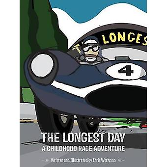 The Longest Day A Childhood Race Adventure by Workman & Chris