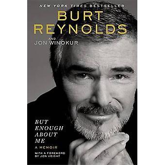But Enough about Me - A Memoir by Burt Reynolds - 9780425280232 Book