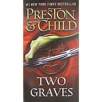Two Graves by Douglas J Preston - Lincoln Child - 9781455584413 Book