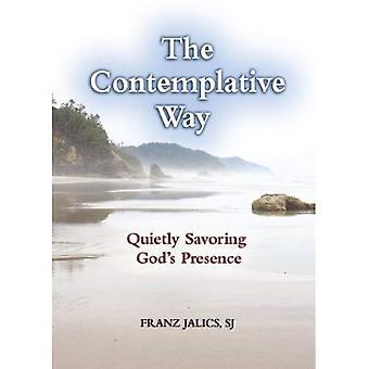 La voie Contemplative: Tranquillement savourer la présence de Dieu