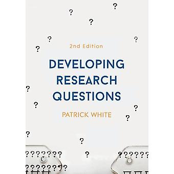 Developing Research Questions by White & Patrick