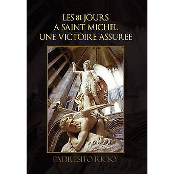 Les 81 Jours a Saint Michel Une Victoire Assuree by Padresito Ricky
