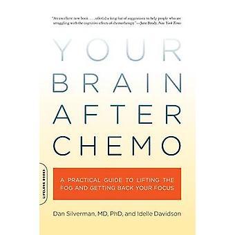 Ihr Gehirn nach Chemo - ein praktischer Leitfaden zur Aufhebung der Nebel und Gett