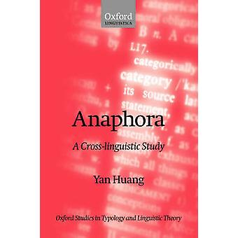Anaphora A CrossLinguistic Study by Huang & Yan