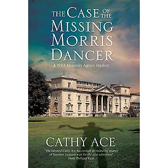 Case of the Missing Morris Dancer The A cozy mystery set in Wales by Ace & Cathy