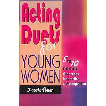 Acting Duets for Young Women by Laurie Allen