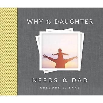 Why a Daughter Needs a Dad par Gregory Lang