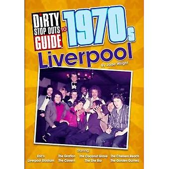 Dirty Stop Out's Guida a Liverpool anni '70