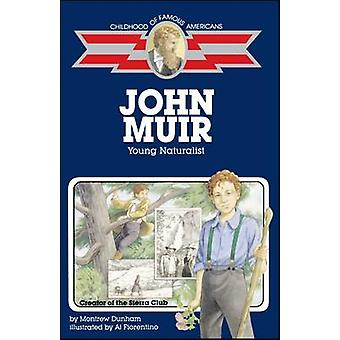 John Muir Young Naturalist by Dunham & Montrew