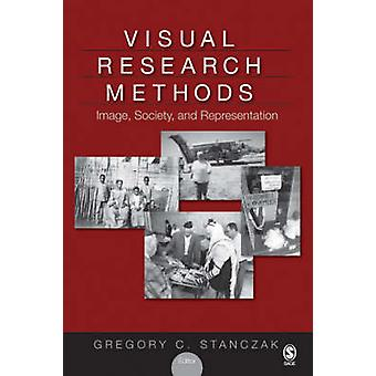 Visual Research Methods by Edited by Gregory C Stanczak