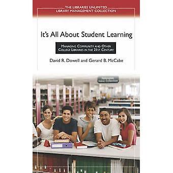 Het gaat om studenten educatie die de community en andere universiteitsbibliotheken in de 21e eeuw beheert door Dowell & David