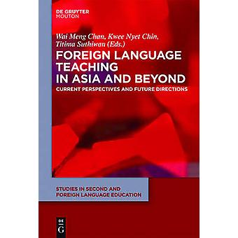 Foreign Language Teaching in Asia and Beyond by Chan & Wai Meng