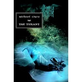 The Tyrant by Cisco & Michael