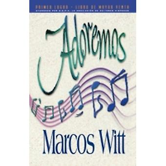 Adoremos by Witt & John