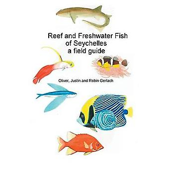 Reef and Freshwater Fish of Seychelles A Field Guide by Gerlach & Oliver