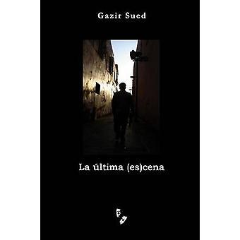 La ltima escena by Sued & Gazir