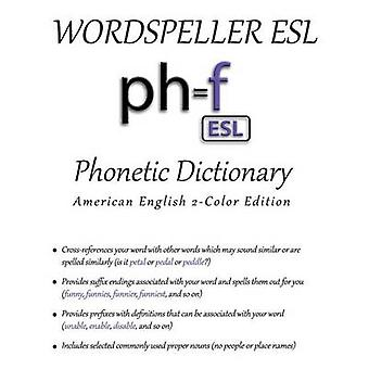 Wordspeller ESL Phonetic Dictionary American English 2Color Edition by Frank & Diane M