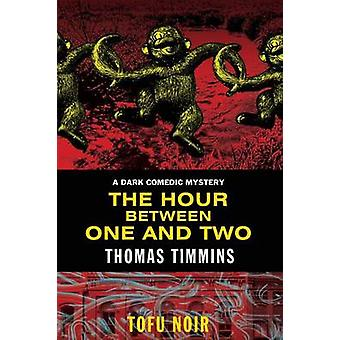 The Hour Between One and Two by Timmins & Thomas