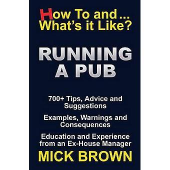 Esecuzione di un pub Come... e Whats It Like di Brown & Mick