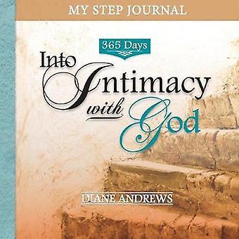 My Step Journal 365 Days Into Intimacy with God by Andrews & Diane