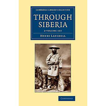 Through Siberia by Lansdell & Henry