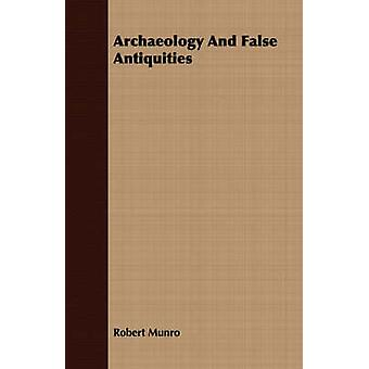 Archaeology and False Antiquities by Munro & Robert