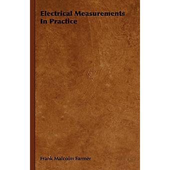 Electrical Measurements In Practice by Farmer & Frank Malcolm