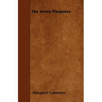 The Seven Purposes by Cameron & Margaret