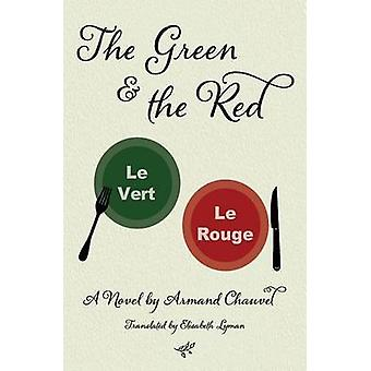 The Green and the Red A Novel by Chauvel & Armand