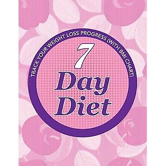 7 Day Diet Track Your Weight Loss Progress with BMI Chart by Publishing LLC & Speedy
