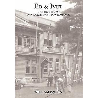 Ed  Ivet The True Story of a World War II POW Romance by Bacon & William
