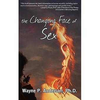 The Changing Face of Sex by Anderson & Wayne P.