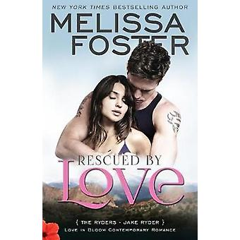 Rescued by Love Love in Bloom The Ryders Jake Ryder by Foster & Melissa