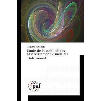 Etude de la stabilit des asservissement visuels 2D by Mahdi Merouane