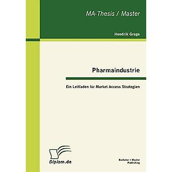Pharmaindustrie Ein Leitfaden Fur Market Access Strategien by Grage & Hendrik