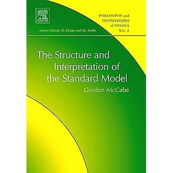 The Structure and Interpretation of the Standard Model by McCabe & Gordon