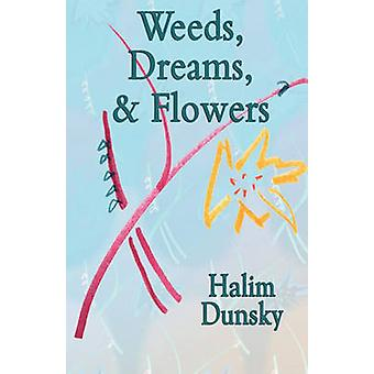 Weeds Dreams  Flowers by Dunsky & Halim