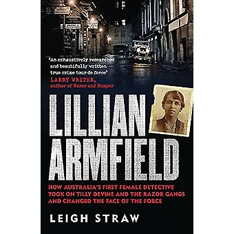 Lillian Armfield - How Australia's first female detective took on Till