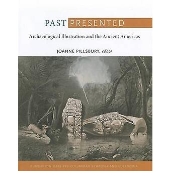 Past Presented - Archaeological Illustration and the Ancient Americas