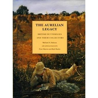 The Aurelian Legacy - A History of British Butterflies and Their Coll