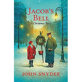 Jacob's Bell - A Christmas Story by John Snyder - 9781546010395 Book