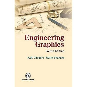 Engineering Graphics by A. M. Chandra - Satish Chandra - 978184265929