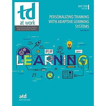 Personalizing Training With Adaptive Learning Systems by James Bennet