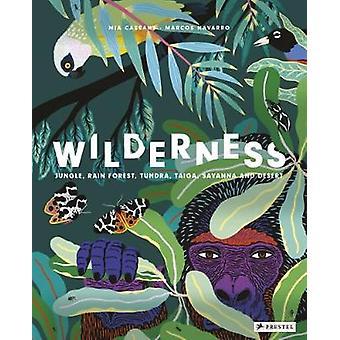 Wilderness - Jungle - Rain Forest - Tundra - Taiga - Savanna and Deser
