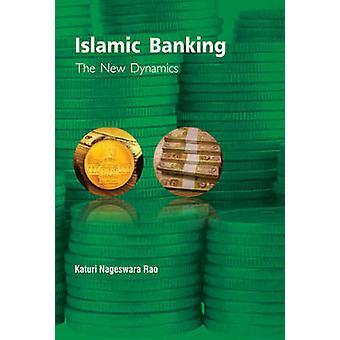 Islamic Banking - The New Dynamics by Katuri Nageswara Rao - 978813142