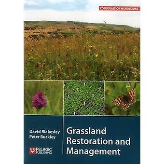 Grassland Restoration and Management by David Blakesley - Peter J. Bu