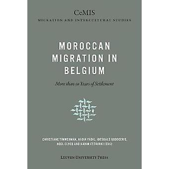Moroccan Migration in Belgium - More than 50 Years of Settlement by Ch